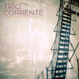 Cd - Trio Corrente Vol. 2 - ( Edu Ribeiro Fábio Torres ...