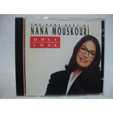 Cd Nana Mouskouri- Only Love- The Very Best Of- Importado