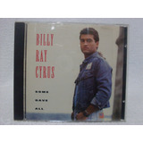 Cd Original Billy Ray Cyrus- Some Gave All- Importado