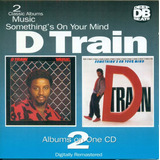 D Train 2 Classics Albuns Music Something's On Your Mind Cd