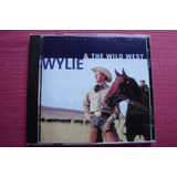 Wylie & The Wild West / Ridin' The Hi-line- 2000 - Cd Import